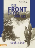 Die front in fels und eis. 1915-1918 - Langes Gunther