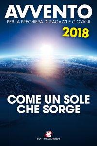 Copertina di 'Avvento 2018. Come un sole che sorge'