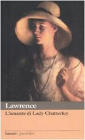 L' amante di lady Chatterley - Lawrence David H.