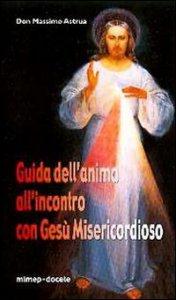 Copertina di 'Guida dell'anima all'incontro con Gesù Misericordioso'