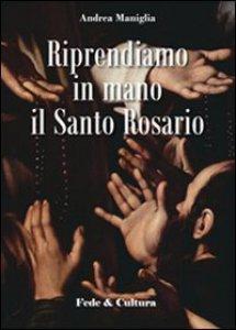 Copertina di 'Riprendiamo in mano il santo rosario'