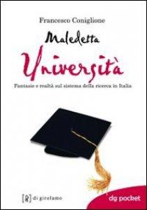 Copertina di 'Maledetta università. Fantasie e realtà sul sistema della ricerca in Italia'