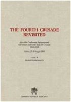 The Fourth Crusade Revisited - Pierantonio Piatti