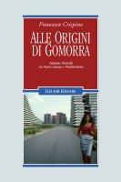 Alle origini di Gomorra - Francesco Crispino