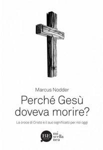 Copertina di 'Perché Gesù doveva morire?'