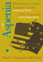 Aspenia n. 78 - Iraniani e sauditi nemici perfetti. USA e Germania amici imperfetti - Aa.vv.