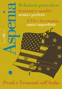 Copertina di 'Aspenia n. 78 - Iraniani e sauditi nemici perfetti. USA e Germania amici imperfetti'