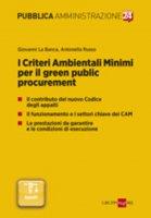 I Criteri Ambientali Minimi per il green public procurement - Giovanni La Banca,  Antonella Russo