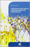 Concilio Vaticano II e rinnovamento teologico - Ciola Nicola
