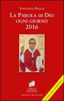 La parola di Dio ogni giorno 2016 - Paglia Vincenzo