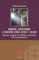 Papato, episcopati e società civili (1917-2019) - Giorgio Feliciani
