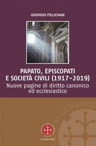 Copertina di 'Papato, episcopati e società civili (1917-2019)'