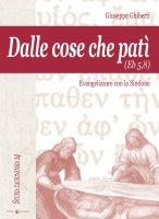 Dalle cose che patì (Eb 5,8). Evangelizzare con la Sindone - Ghiberti Giuseppe