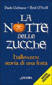 La notte delle zucche - Halloween: storia di una festa