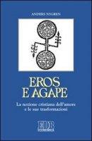 Eros e agape. La nozione cristiana dell'amore e le sue trasformazioni - Nygren Anders