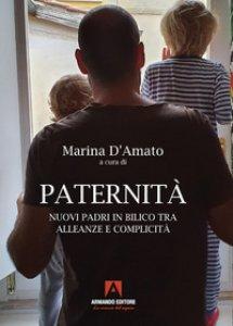 Copertina di 'Paternità. Nuovi padri in bilico tra alleanze e complicità'