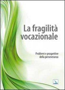 Copertina di 'La fragilità vocazionale'