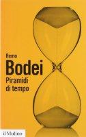 Piramidi di tempo. Storie e teorie del déjà vu - Bodei Remo