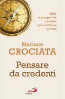 Pensare da credenti - Mariano Crociata