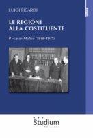Le Regioni alla Costituente - Luigi Picardi