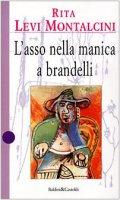 L' asso nella manica a brandelli - Levi-Montalcini Rita
