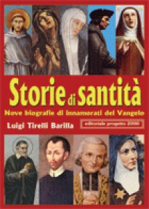Copertina di 'Storie di santità. Nove biografie di innamorati del vangelo'