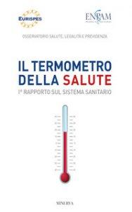 Copertina di 'Il termometro della salute. 1° Rapporto sul sistema sanitario'