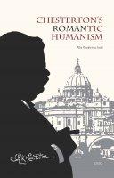 Chesterton's Romantic Humanism - Alla Kovalenko