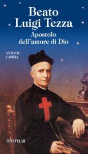 Copertina di 'Beato Luigi Tezza'