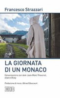 La giornata di un monaco - Francesco Strazzari