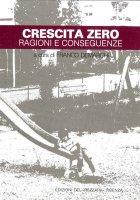 Crescita zero: ragioni e conseguenze - Silvio Orviati, Giuseppe Dal Ferro, Dario Olivieri