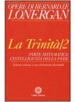 La Trinità. 2 - Bernard Lonergan