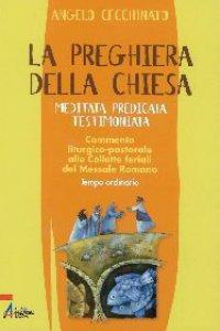 Copertina di 'La preghiera della Chiesa. Meditata, predicata, testimoniata. Commento liturgico-pastorale alle collette feriali del messale romano'
