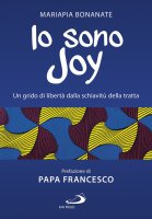Io sono Joy - Mariapia Bonanate