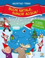 Buon Natale, signor Acqua! - Agostino Traini