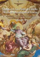 La Chiesa di San Pietro di Castello e la nascita del Patriarcato di Venezia