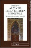 Al cuore della cultura medievale. Un profilo di storia della teologia - Biffi Inos