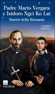 Copertina di 'Padre Mario Vergara e Isidoro Ngei Ko Lat'