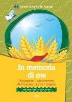 In memoria di me. Riscoprire il sacramento dell'Eucaristia con i ragazzi - Azione Cattolica Ragazzi