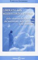 Liberata dalla misericordia divina - Guerrero Fabienne