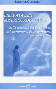 Copertina di 'Liberata dalla misericordia divina'