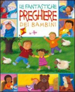 Copertina di 'Le fantastiche preghiere dei bambini'