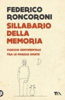 Sillabario della memoria - Federico Roncoroni