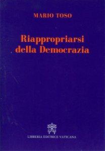 Copertina di 'Riappropriarsi della democrazia.'