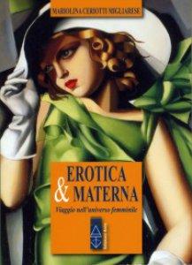 Copertina di 'Erotica & materna'
