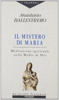 Il mistero di Maria. - Anastasio A. Ballestrero