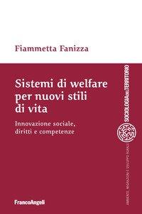 Copertina di 'Sistemi di welfare per nuovi stili di vita. Innovazione sociale, diritti e competenze'