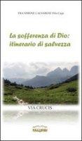 La sofferenza di Dio: itinerario di salvezza - Simone Calvarese