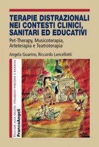 Copertina di 'Terapie distrazionali nei contesti clinici, sanitari ed educativi. Pet-therapy, musicoterapia, arteterapia e teatroterapia'
