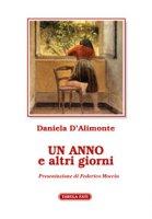 Un anno e altri giorni - D'Alimonte Daniela